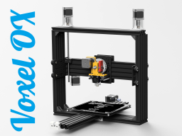 Voxel OX - Extendable 3D Printer and CNC Platform